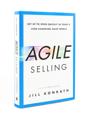 Agile Selling by Best Selling Sales Author Jill Konrath